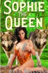 Sophie The Queen (Forced, Fucked, and Bred Again, #1; Forced, Fucked, and Bred Trilogy, #4)