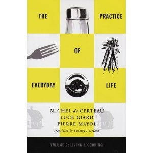The Practice of Everyday Life Vol. 2 Living and Cooking