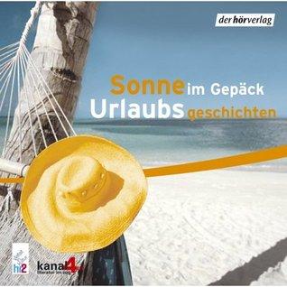 Sonne im Gepäck. CD . Urlaubsgeschichten
