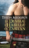 Le diable s'habille en tartan by Teresa Medeiros