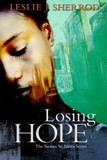 Losing Hope by Leslie J. Sherrod