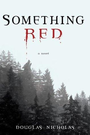 Something Red by Douglas Nicholas