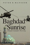 Baghdad at Sunrise: A Brigade Commander's War in Iraq