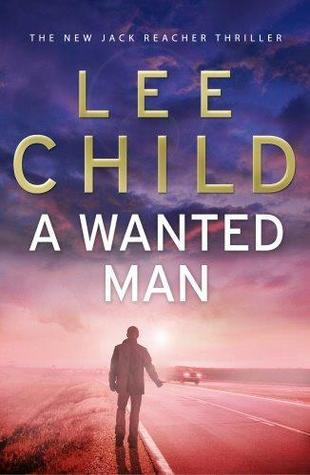 A Wanted Man : Lee Child