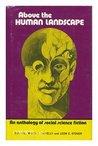 Above the Human Landscape: A Social Science Fiction Anthology