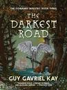The Darkest Road (The Fionavar Tapestry, #3)