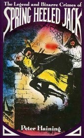 The Legend and Bizarre Crimes of Spring Heeled Jack