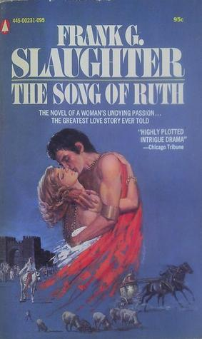 Ebook The Song of Ruth by Frank G. Slaughter TXT!