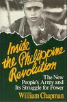 Inside the Philippine Revolution: The New People's Army and Its Struggle for Power