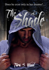 The Shade by Tara S. Wood