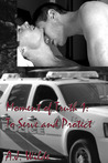 To Serve and Protect (Moment of Truth, #1)