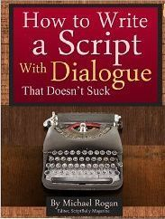 How to Write a Script With Dialogue That Doesn't Suck