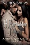 A Forbidden Taking (Aaron's Kiss, #11)