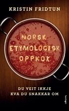 Norsk etymologisk oppkok -Du veit ikkje kva du snakkar om