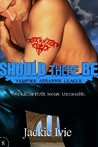 Should There Be (Vampire Assassin League #8)