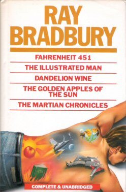 Fahrenheit 451; The Illustrated Man; Dandelion Wine; The Golden Apples of the Sun; The Martian Chronicles