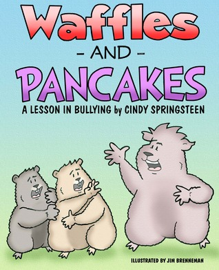 Waffles and Pancakes; A Lesson in Bullying