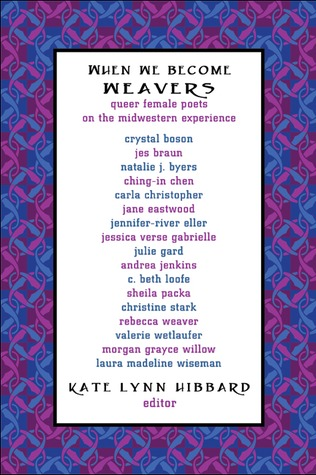 When We Become Weavers by Kate Lynn Hibbard