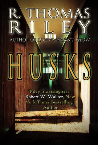 Husks by R. Thomas Riley