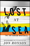 Lost At Sea: The Jon Ronson Mysteries by Jon Ronson