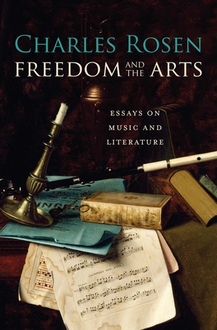 Freedom and the Arts: Essays on Music and Literature