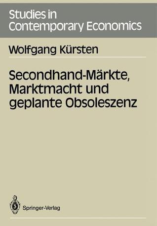Secondhand-Markte, Marktmacht Und Geplante Obsoleszenz