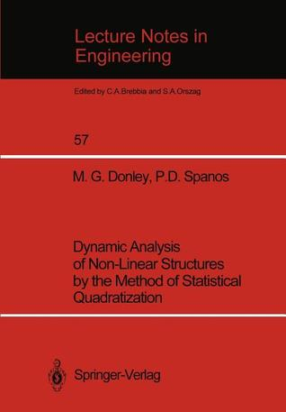 Dynamic Analysis Of Non Linear Structures By The Method Of Statistical Quadratization