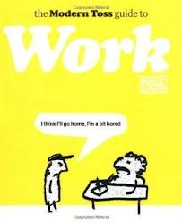 The Modern Toss Guide To Work (Modern Toss)