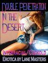 Double Penetration in the Desert
