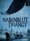 Rabenblut drängt by Nikola Hotel