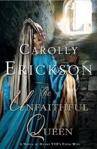 The Unfaithful Queen by Carolly Erickson