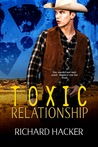 Toxic Relationship by Richard  Hacker
