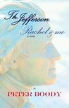 Thomas Jefferson, Rachel & Me