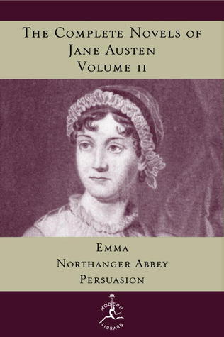 The Complete Novels of Jane Austen, Volume II : Emma, Northanger Abbey, Persuasion
