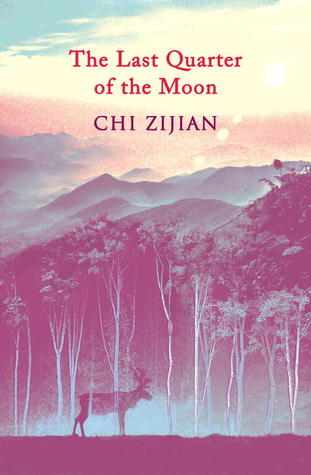 The Last Quarter of the Moon by Chi Zijian
