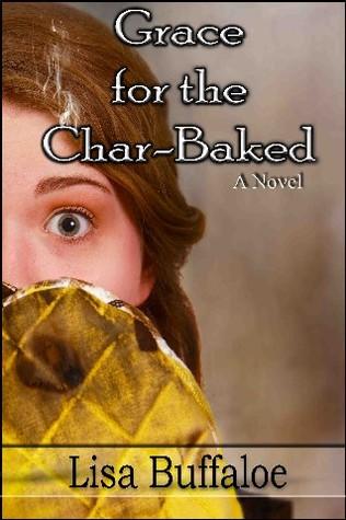 Grace for the Char Baked by Lisa Buffaloe