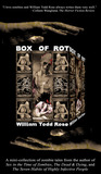 Box of Rot by William Todd Rose