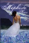 The Mephisto Kiss by Trinity Faegen