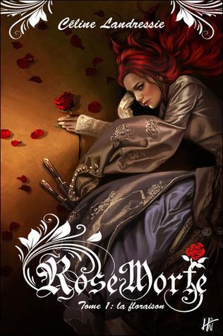 La Floraison (Rose Morte, #1)