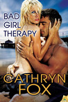 Bad Girl Therapy by Cathryn Fox