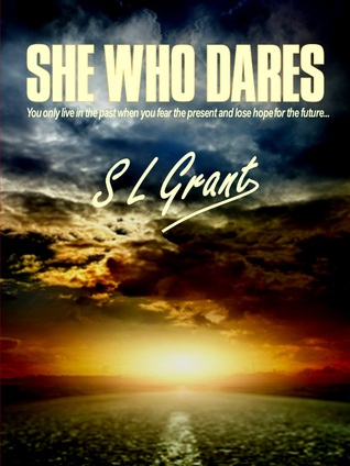 She Who Dares by S.L. Grant