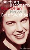 Herzzeit: Ingeborg Bachmann - Paul Celan. Der Briefwechsel