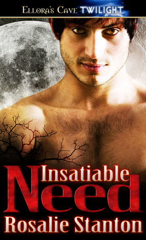 Ebook Insatiable Need by Rosalie Stanton read!