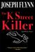 The K Street Killer by Joseph Flynn