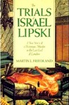 The Trials of Israel Lipski: A True Story of a Victorian Murder in the East End of London