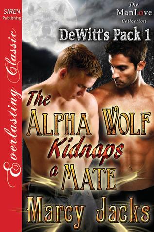 The Alpha Wolf Kidnaps a Mate (DeWitt's Pack #1)