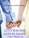 Lucy Wagner Gets in Shape (Lucy Wagner, #1) audiobook download free
