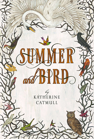 Ebook Summer and Bird by Katherine Catmull read!