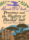 Precious and the Mystery of Meerkat Hill (Precious Ramotswe's Very First Cases, #2)