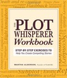 Plot Whisperer Workbook by Martha Alderson